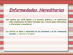 Ejemplos de Enfermedades Hereditarias